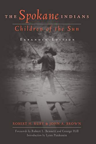 The Spokane Indians: Children of the Sun: George Hill; Robert