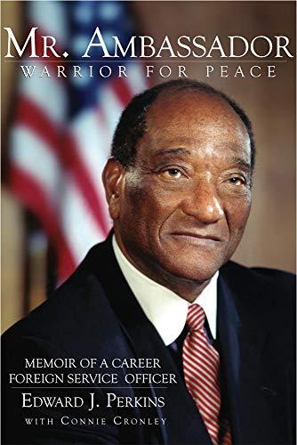 Mr. Ambassador: Warrior for Peace: Perkins, Edward J. with Connie Cronley