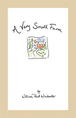 A Very Small Farm.: Winchester, William Paul; Stanton, Carol (illustrations).