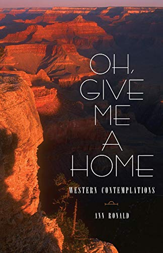 9780806137995: Oh, Give Me a Home: Western Contemplations (Literature of the American West Series)