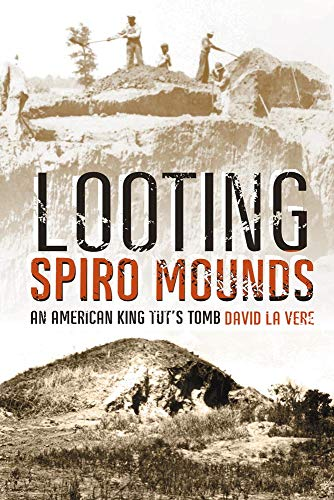 9780806138138: Looting Spiro Mounds: An American King Tut's Tomb