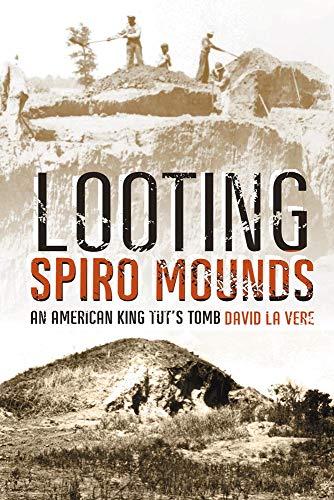9780806138138: Looting Spiro Mounds: An American King Tut's Tomb