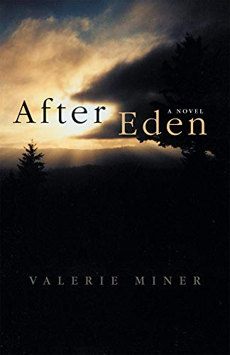 After Eden: A Novel (Literature of the American West Series)