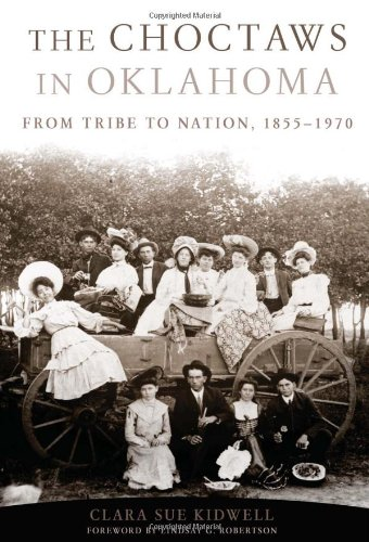 9780806138268: The Choctaws in Oklahoma: From Tribe to Nation, 1855-1970 (American Indian Law and Policy Series)