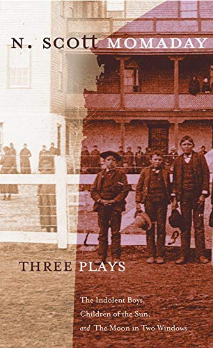 9780806138282: Three Plays: The Indolent Boys, Children of the Sun, and The Moon in Two Windows (Stories & Storytellers)