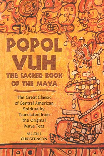 9780806138398: Popol Vuh: The Sacred Book of the Maya: The Great Classic of Central American Spirituality, Translated from the Original Maya Text