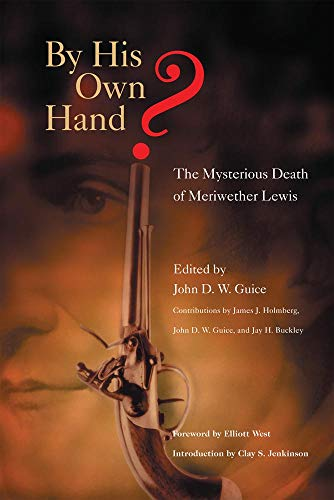 9780806138510: By His Own Hand?: The Mysterious Death of Meriwether Lewis