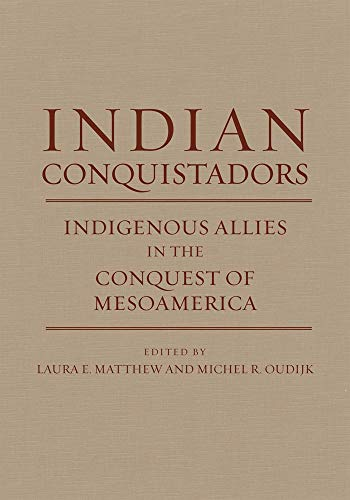 9780806138541: Indian Conquistadors: Indigenous Allies in the Conquest of Mesoamerica