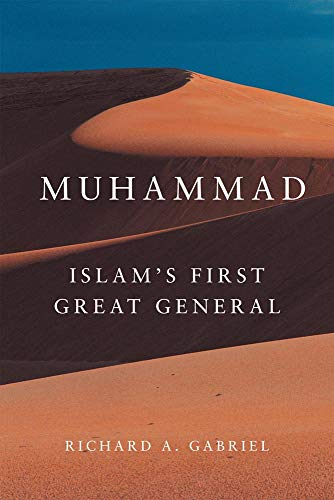 9780806138602: Muhammad: Islam's First Great General (Campaigns and Commanders Series)