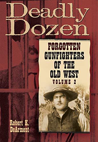 9780806138633: Deadly Dozen: Forgotten Gunfighters of the Old West, Vol. 2