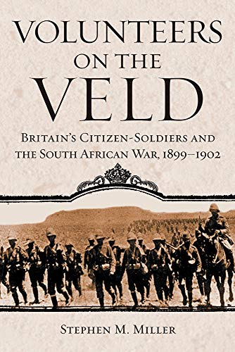9780806138640: Volunteers on the Veld: Britain's Citizen-soldiers and the South African War, 1899-1902: 12 (Campaigns and Commanders Series)