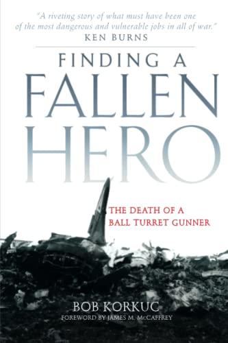 9780806138923: Finding a Fallen Hero: The Death of a Ball Turret Gunner