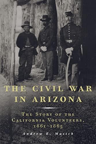 9780806139005: The Civil War in Arizona: The Story of the California Volunteers, 1861–1865