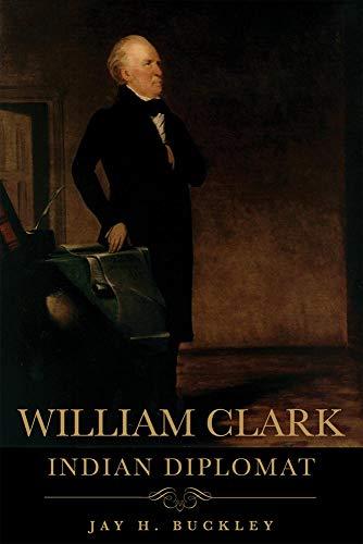 9780806139111: William Clark: Indian Diplomat
