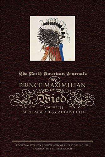 9780806139241: The North American Journals of Prince Maximilian of Wied: September 1833 - August 1834 Volume 3
