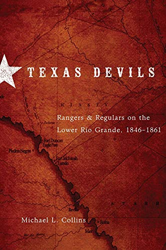 9780806139395: Texas Devils: Rangers and Regulars on the Lower Rio Grande, 1846-1861