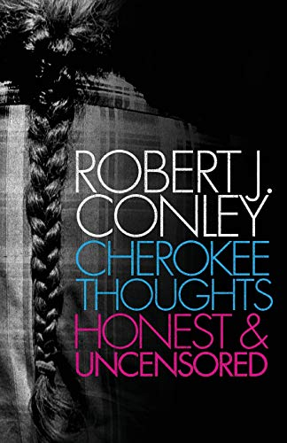 9780806139432: Cherokee Thoughts: Honest and Uncensored