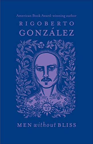 Men without Bliss (Chicana and Chicano Visions of the Americas series): Gonzalez, Rigoberto