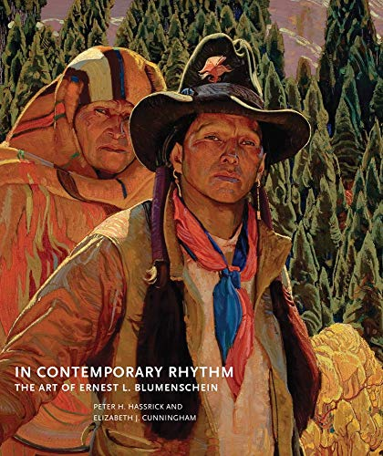 In Contemporary Rhythm: The Art of Ernest L. Blumenschein: Hassrick, Peter H.; Cunningham, ...