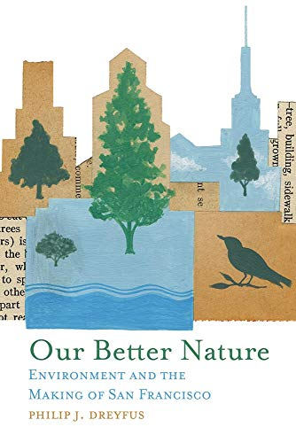 9780806139586: Our Better Nature: Environment and the Making of San Francisco