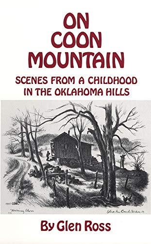 On Coon Mountain: Scenes from a Childhood in the Oklahoma Hills: Glen Ross