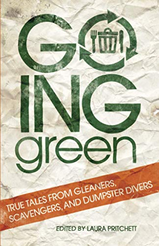 9780806140131: Going Green: True Tales from Gleaners, Scavengers, and Dumpster Divers