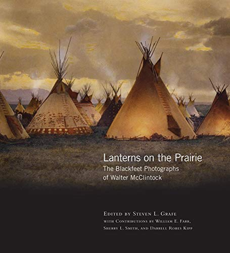 9780806140223: Lanterns on the Prairie: The Blackfeet Photographs of Walter McClintock (The Western Legacies Series)