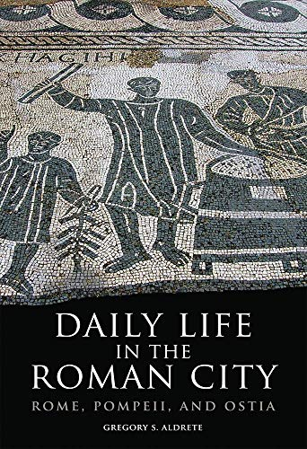 9780806140278: Daily Life in the Roman City: Rome, Pompeii, and Ostia