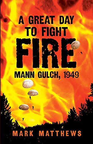 9780806140346: A Great Day to Fight Fire: Mann Gulch, 1949