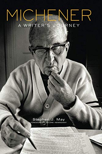 Michener: A Writer's Journey.: May, Stephen J.;