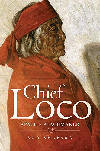 9780806140476: Chief Loco: Apache Peacemaker (The Civilization of the American Indian Series)