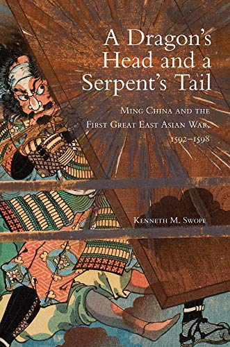 9780806140568: A Dragon's Head and a Serpent's Tail: Ming China and the First Great East Asian War, 1592-1598