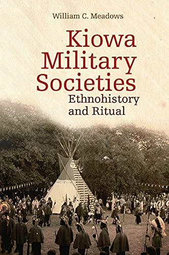 9780806140728: Kiowa Military Societies: Ethnohistory and Ritual (The Civilization of the American Indian Series)