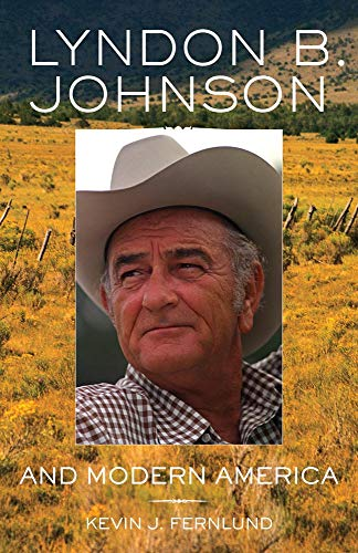 Lyndon B. Johnson and Modern America (The Oklahoma Western Biographies) (0806140771) by Kevin J. Fernlund