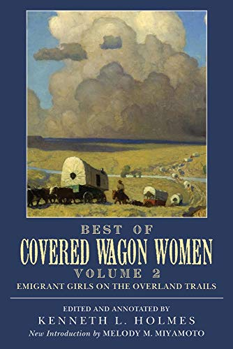 Best of Covered Wagon Women: Volume 2 Emigrant Girls on the Overland Trails