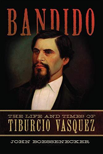 9780806141275: Bandido: The Life and Times of Tiburcio Vasquez