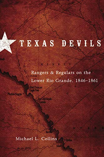 9780806141329: Texas Devils: Rangers and Regulars on the Lower Rio Grande, 1846-1861