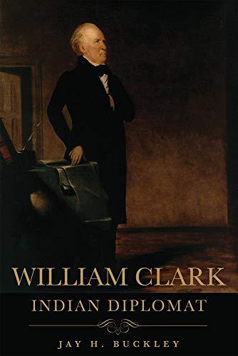 9780806141459: William Clark: Indian Diplomat