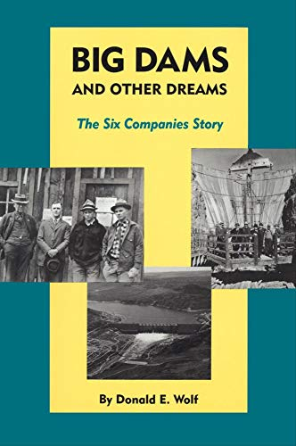 9780806141626: Big Dams and Other Dreams: The Six Companies Story