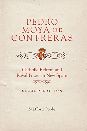 9780806141718: Pedro Moya de Contreras: Catholic Reform and Royal Power in New Spain, 1571–1591 Second Edition