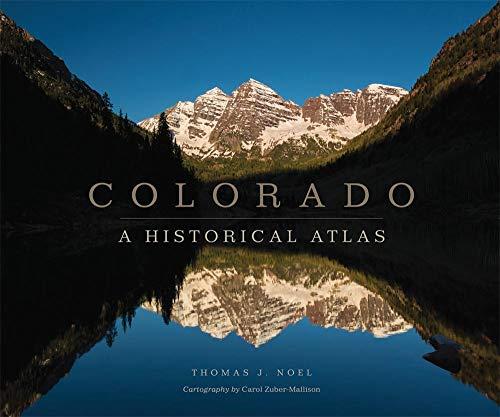 Colorado: A Historical Atlas (Hardcover): Carol J. Zuber-Mallison