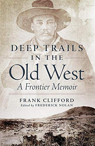 9780806141862: Deep Trails in the Old West: A Frontier Memoir