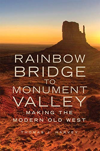 9780806141909: Rainbow Bridge to Monument Valley: Making the Modern Old West
