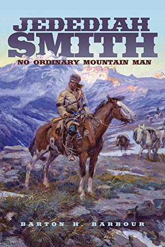 9780806141961: Jedediah Smith: No Ordinary Mountain Man