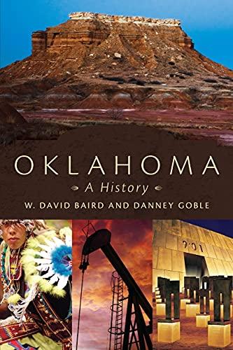Oklahoma: A History: W. David Baird, Danney Goble
