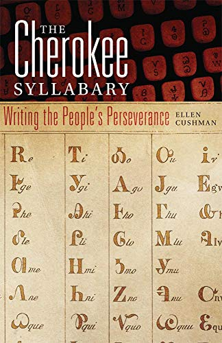 9780806142203: The Cherokee Syllabary: Writing the People's Perseverance (American Indian Literature and Critical Studies Series)