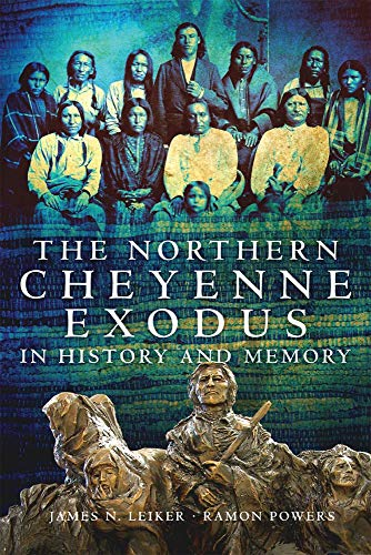The Northern Cheyenne Exodus in History and Memory: Leiker, James N.; Powers, Ramon