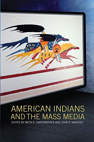 American Indians and the Mass Media (Paperback)