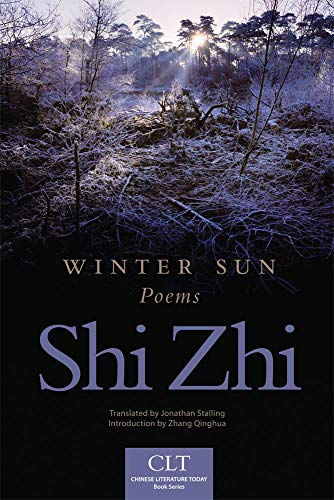 Winter Sun: Poems (Chinese Literature Today Book Series): Shi Zhi