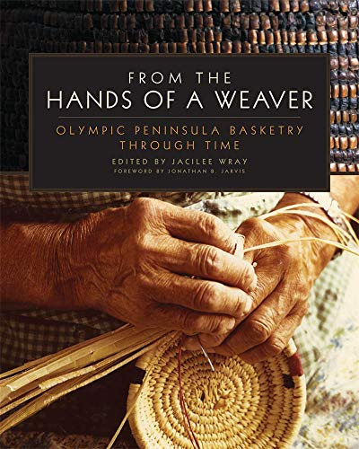 9780806142456: From the Hands of a Weaver: Olympic Peninsula Basketry through Time